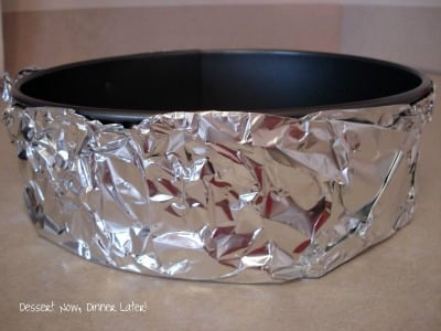 Pro Cheesecake Tip - Double wrap springform pan in heavy duty foil.
