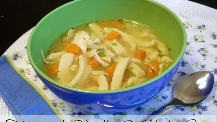 Homemade Noodles Chicken Soup Dessert Now Dinner Later