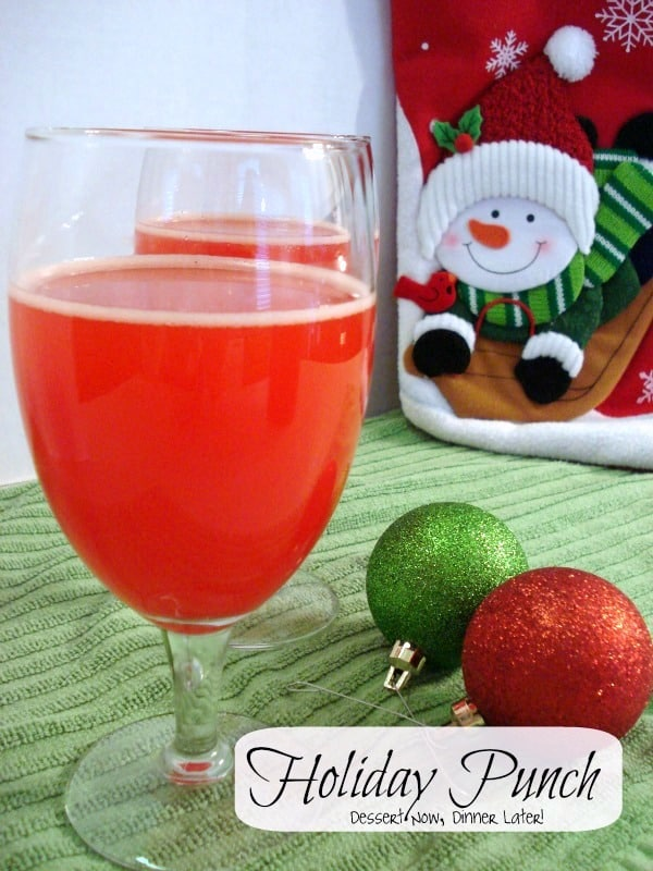 Holiday Punch - Dessert Now, Dinner Later!