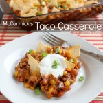 Homemade Meals from McCormick – Taco Casserole