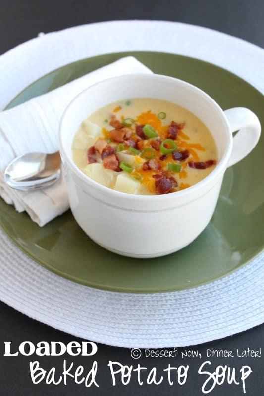 Loaded Baked Potato Soup Dessert Now Dinner Later