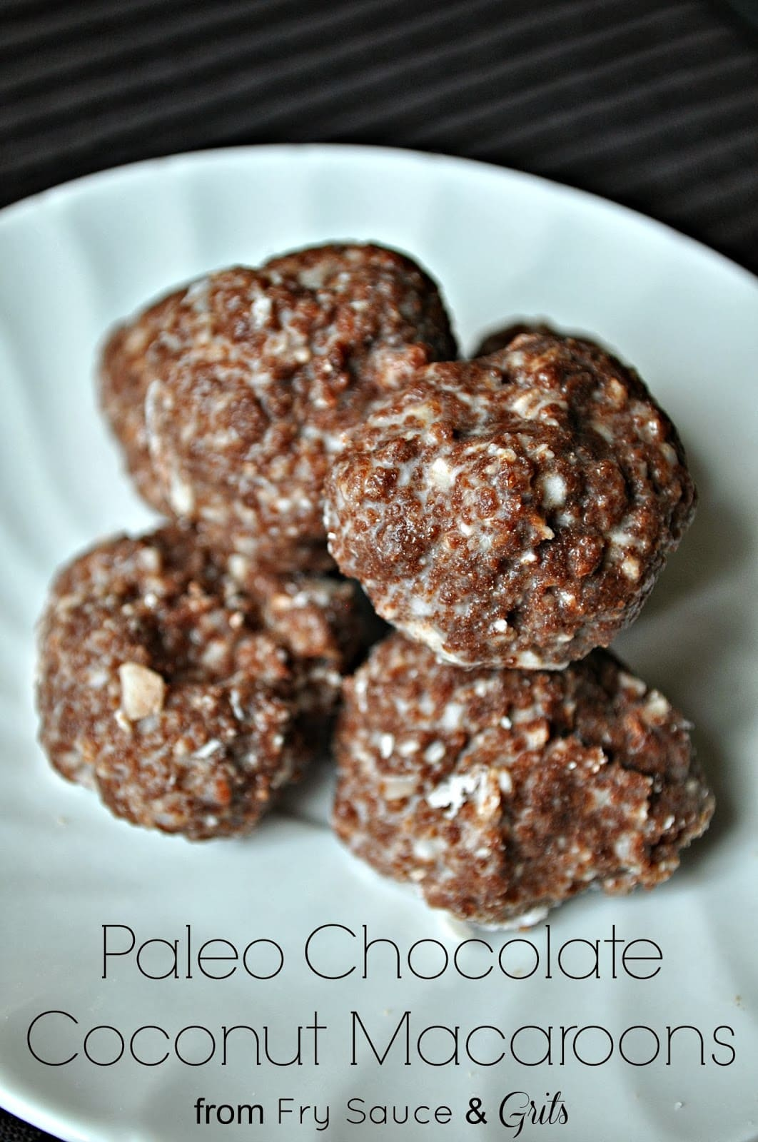 Paleo Chocolate Coconut Macaroons from Fry Sauce and Grits
