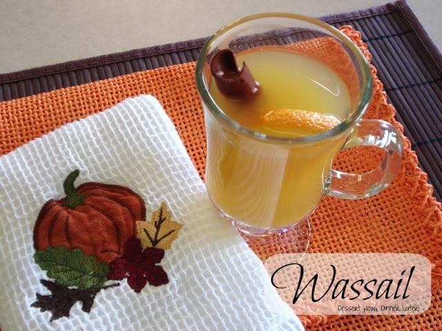 Wassail - Dessert Now, Dinner Later!