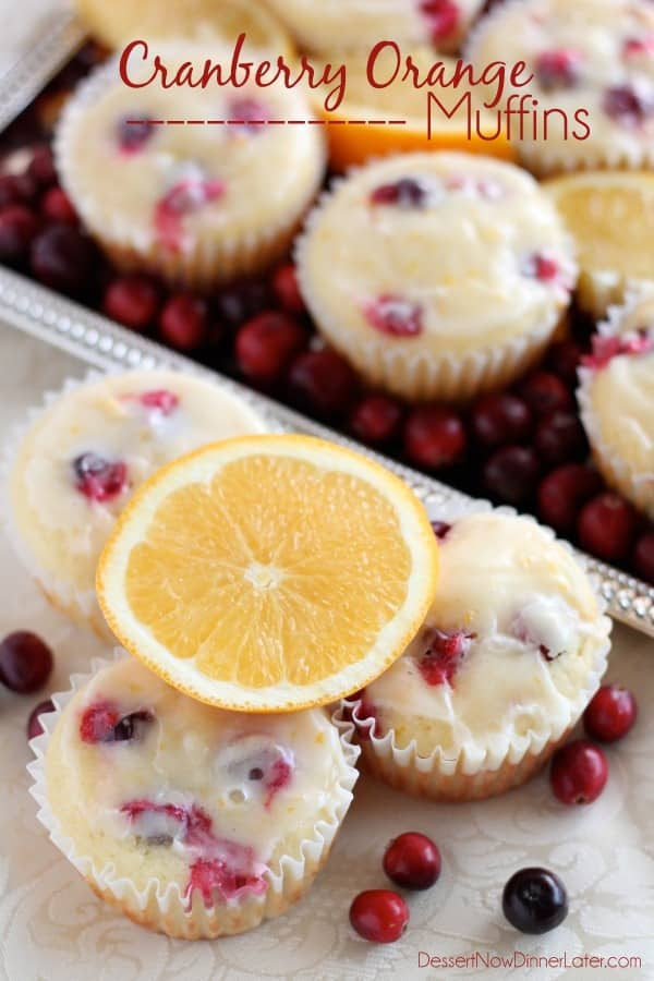 Homemade Cranberry Orange Muffins with plump, fresh cranberries, orange juice and zest, topped with an orange glaze! From DessertNowDinnerLater.com