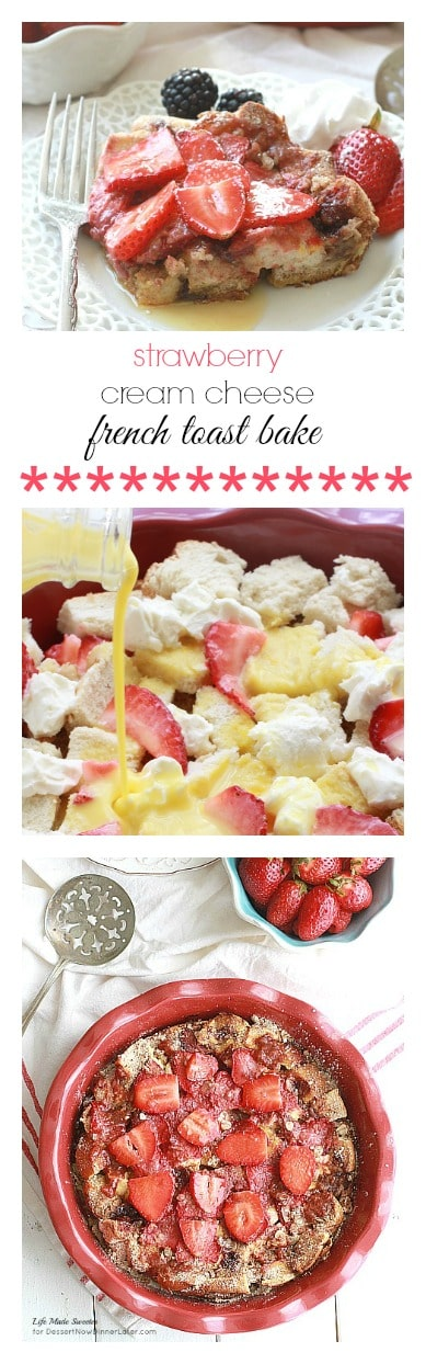 Strawberry Cream Cheese French Toast Bake makes an easy and delicious breakfast or brunch.