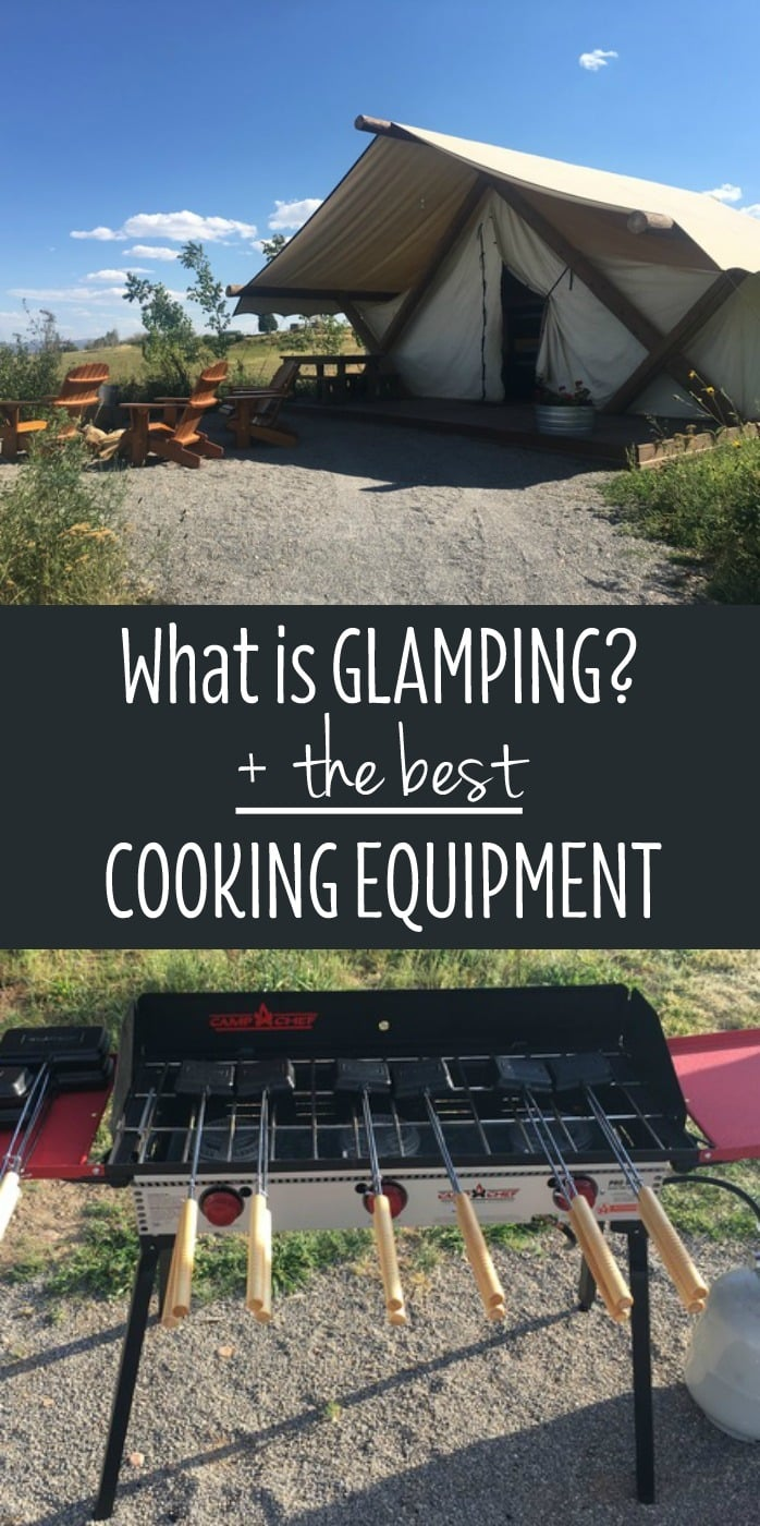 What is Glamping? PLUS the BEST Cooking Equipment to make cooking outdoors while camping a breeze!