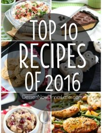 The most popular recipes prove that they are the best! Here are the top 10 Recipes on DessertNowDinnerLater.com You will love them all!