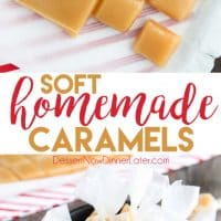 This Homemade Caramels recipe is so soft, chewy, and melt-in-your mouth buttery. A delicious candy that is the perfect holiday gift for Christmas neighbor plates.