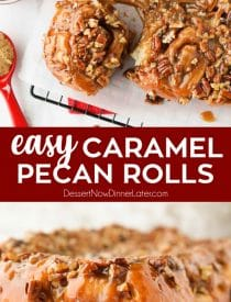 These easy caramel pecan rolls are so sticky, gooey, and delicious. They're made with frozen cinnamon rolls so half the work is done for you! Perfect for holidays or weekends. Can prep ahead, refrigerate overnight, and bake in the morning.