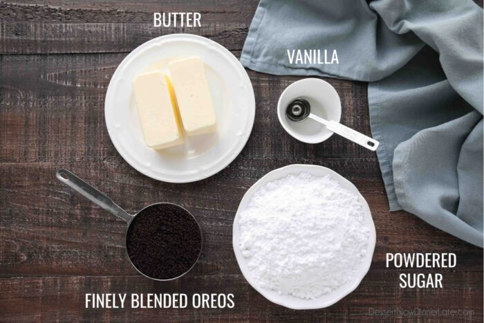 Ingredients for Oreo Frosting: Butter, Powdered Sugar, Vanilla, Finely Blended Oreos.