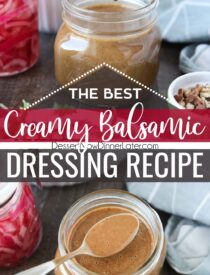 Pinterest collage image for Creamy Balsamic Dressing with two images and text in the center.